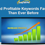 How to Get Profitable Keywords with LongTailPRO 3.0 – A 3300 Words Guide