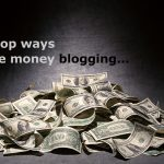 Copy My Three Top Ways I Make Money Blogging!