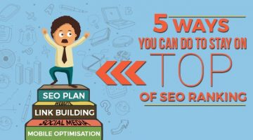 5 Ways You Can Do to Stay on Top of SEO Ranking